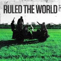 Ruled the World (feat. Hunter Phelps, Ray Fulcher, Cash Campbell, Faren Rachels, Josh Mirenda, Mitch Rossell & Drew Parker)