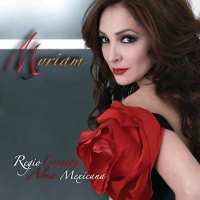 ¡Regio Corazón, Alma Mexicana! - Myriam
