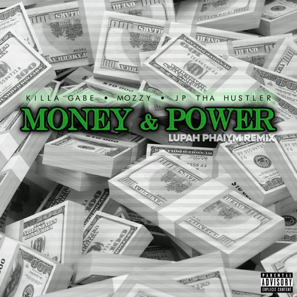 Money & Power (Lupah Phaiym Remix) [feat. Mozzy] - Single