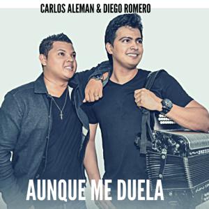 Carlos Aleman & Diego Romero - Aunque Me Duela