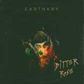 EarthKry - Bitter Rose