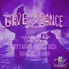 Give Me a Dance feat Sanjay Koolface Erup Dazzla Tanto Marijuana Carl Morrison Single