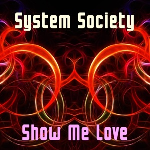 System Society - Show Me Love (Extended Mix)