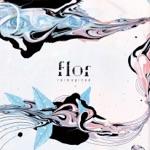 Flor - unsaid