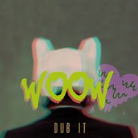 Wo Ow (Dub It! Remix) - Single