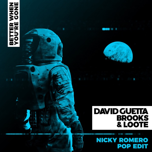 Better When You're Gone (Nicky Romero Pop Edit) - Single