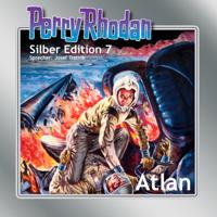 Clark Darlton, K. H. Scheer, Kurt Mahr & Kurt Brand - Atlan - Perry Rhodan - Silber Edition 7 (Ungekürzt) artwork