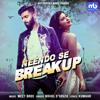 Neendo Se Breakup feat Nikhil D Souza - Meet Bros & Nikhil D'Souza mp3