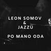Leon Somov & Jazzu - Po Mano Oda artwork