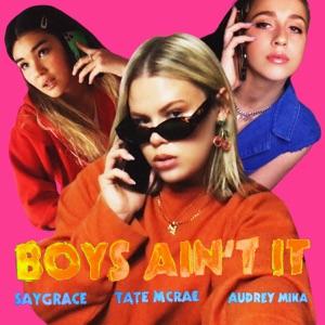 SAYGRACE - Boys Ain't It feat. Tate McRae & Audrey Mika