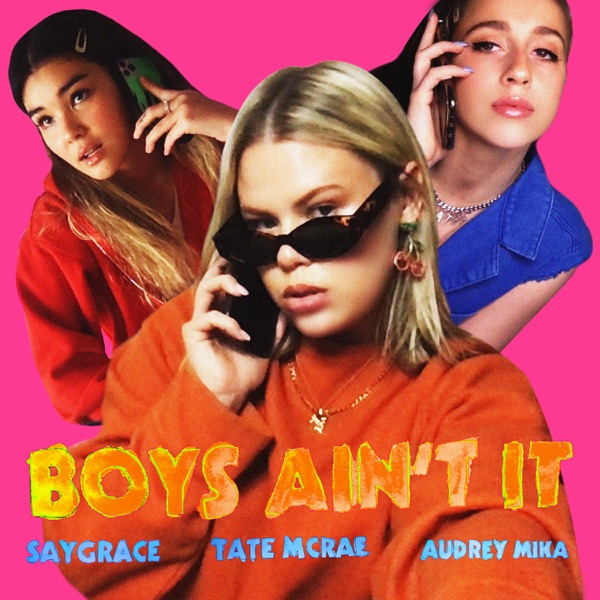 Boys Ain't It (feat. Tate McRae & Audrey Mika) - Single