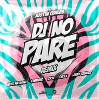 Descargar Música de Dj no pare feat natti natasha farruko zion dalex lenny tavarez remix justin quiles MP3 GRATIS