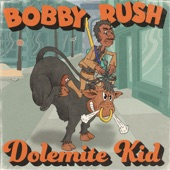 Bobby Rush - Dolemite Kid