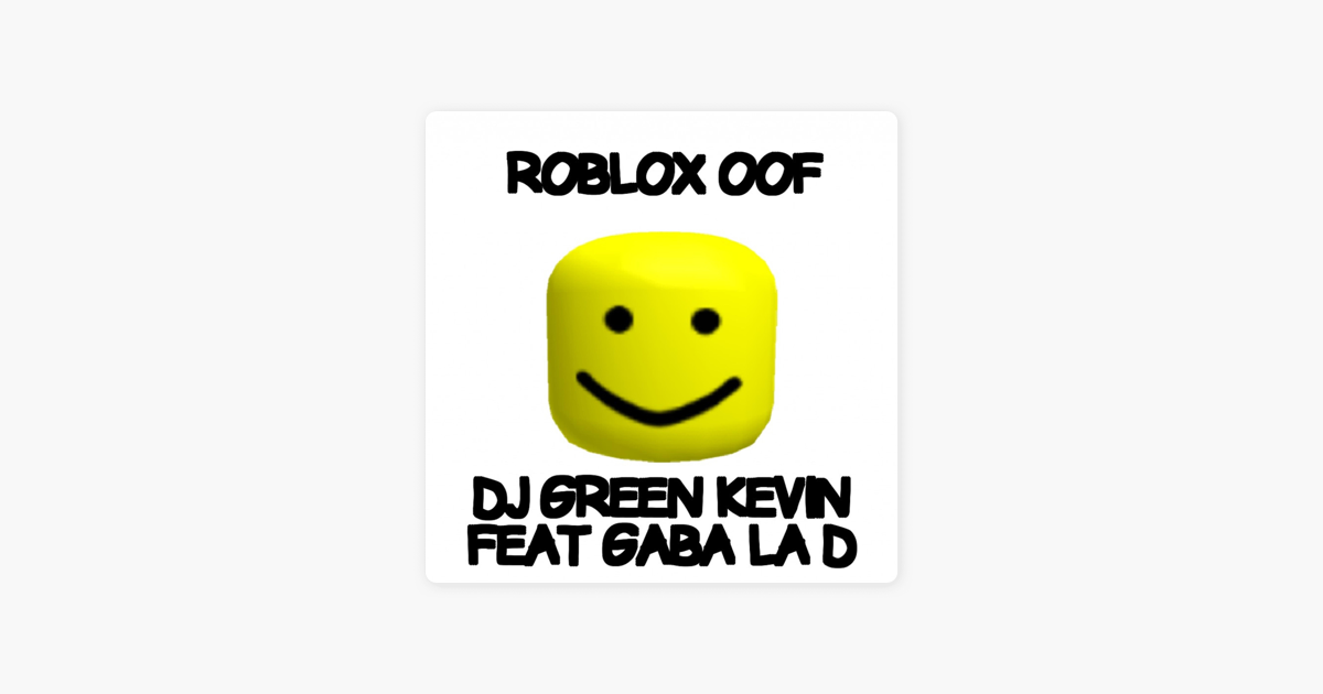 Oof Roblox Face Png Roblox Oof Feat Gaba La D Single By Dj Green Kevin On Apple Music