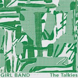 Girl Band - The Talkies (2019) LEAK ALBUM