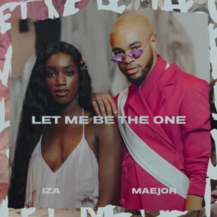 IZA & Maejor – Let Me Be The One – Single [iTunes Plus AAC M4A]