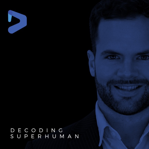 Decoding Superhuman – Podcast – Podtail