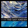 This Way Forever