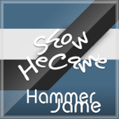 Show He Came-Hammer Jame
