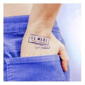 Keith Urban - We Were feat. Eric Church