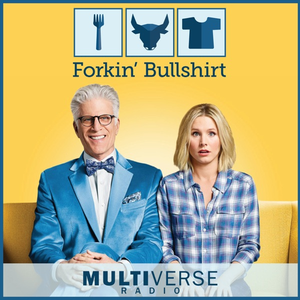 Forkin Bullshirt: The Good Place Podcast