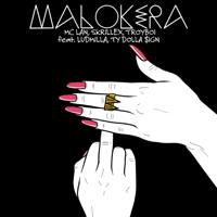 MC Lan, Skrillex & TroyBoi - Malokera (feat. Ludmilla, Ty Dolla $ign) artwork