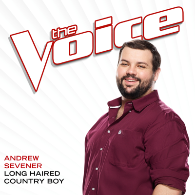 Long Haired Country Boy (The Voice Performance) - Andrew Sevener song