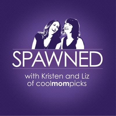 Spawned Parenting Podcast with Kristen and Liz of CoolMomPicks