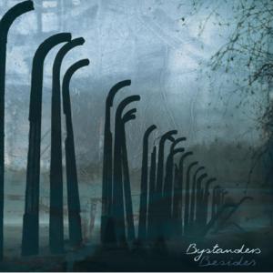 BESIDES - Bystanders