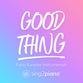 [Download] Good Thing (Lower Key) [Originally Performed by Zedd & Kehlani] [Piano Karaoke Version] MP3