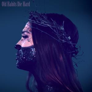 Last Night On Earth - Old Habits Die Hard - EP
