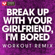 Break Up With Your Girlfriend, I'm Bored (Extended Workout Remix) - Power Music Workout