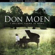 I Believe There Is More - Don Moen & Integrity's Hosanna! Music