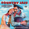 Country Jazz: The Amazing Guitar of George Barnes & His Quartet - George Barnes