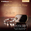 Sylvia Day - Reflected in You: A Crossfire Novel, Book 2 (Unabridged)  artwork