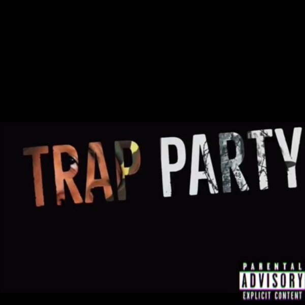 Trap Party (feat. Coto, Luh Kel & 101 Da Exclusive) - Single