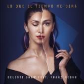 Celeste Shaw feat. Franz Mesko - Lo Que el Tiempo Me Dirá