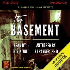 The Basement: True Story of Serial Killer Gary Heidnik (Unabridged)