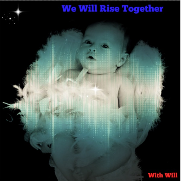 We Will Rise Together Podcast