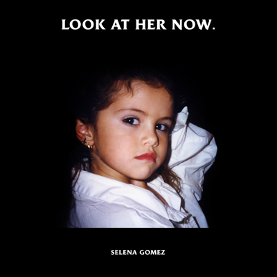 Selena Gomez - Look At Her Now Song Reviews