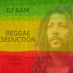 DJ Kam - Reggae Seduction