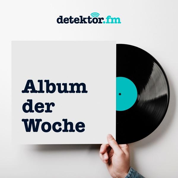 Album der Woche – detektor fm - Podcast – Podtail
