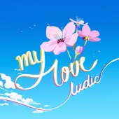 Ludic - My Love
