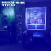 Diamond Shake - Let It Die