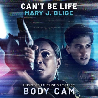 """Mary J. Blige – Can't Be Life (Music from the Motion Picture """"Body Cam"""") – Single [iTunes Plus AAC M4A]"""