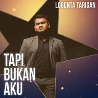 Download Logonta Tarigan - Tapi Bukan Aku - Single Gratis, download lagu terbaru