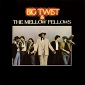 Big Twist & The Mellow Fellows - Till The Morning Comes