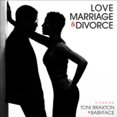 Love, Marriage? & Divorce Toni Braxton & Babyface - Toni Braxton & Babyface