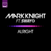 Mark Knight - Alright (feat. Sway) [Extended Vocal Mix] artwork