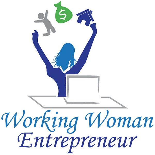 Working Woman Entrepreneur |Successful Women Entrepreneurs Empowering You To Gain and Maintain the Freedom To Live The Life That You Want.